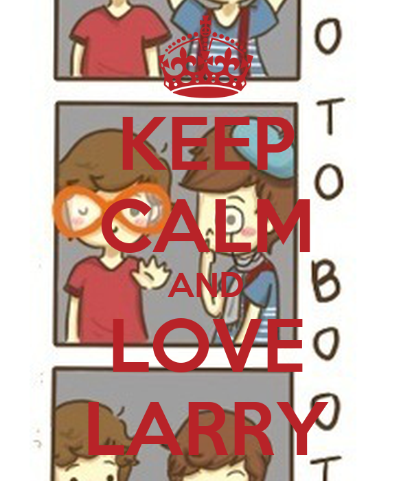 KEEP CALM AND LOVE LARRY