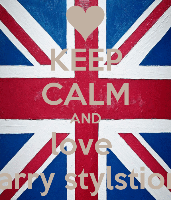 KEEP CALM AND love  Larry stylstion