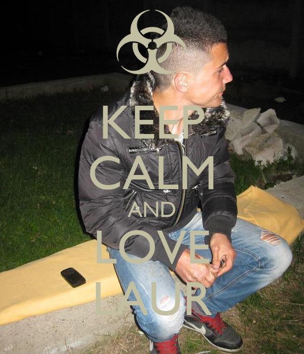 KEEP CALM AND LOVE LAUR