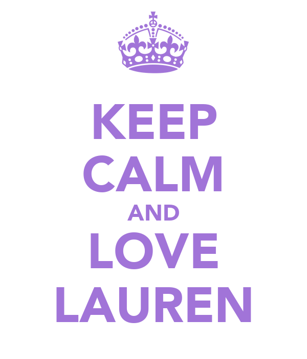 KEEP CALM AND LOVE LAUREN