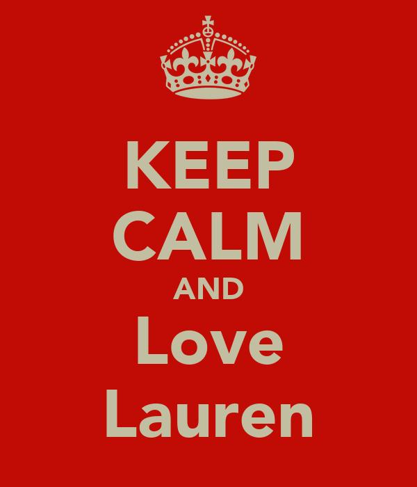 KEEP CALM AND Love Lauren