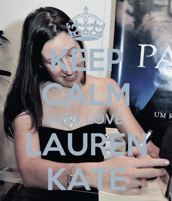 KEEP CALM AND LOVE LAUREN KATE