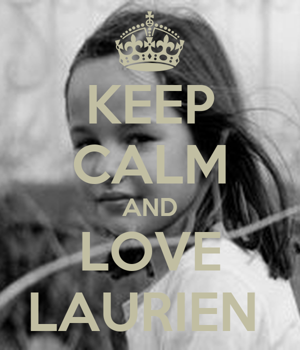 KEEP CALM AND LOVE LAURIEN