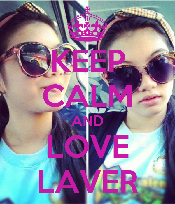 KEEP CALM AND LOVE LAVER