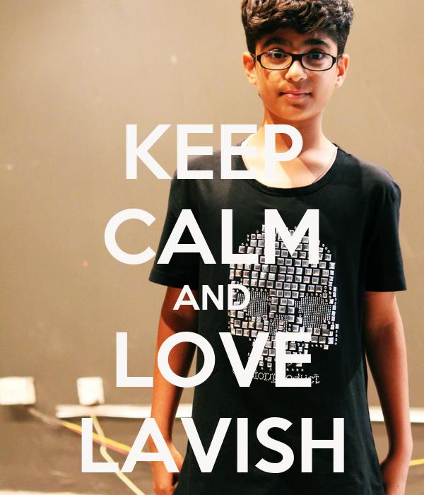 KEEP CALM AND LOVE LAVISH