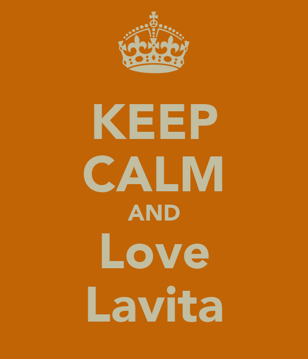 KEEP CALM AND Love Lavita