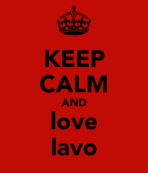 KEEP CALM AND love lavo