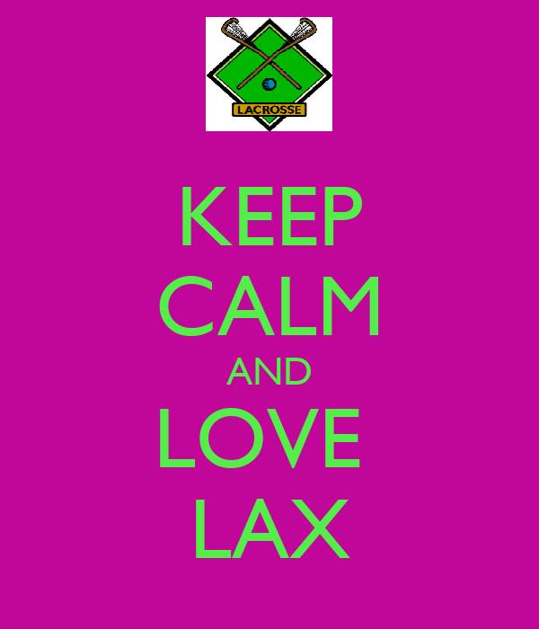 KEEP CALM AND LOVE  LAX