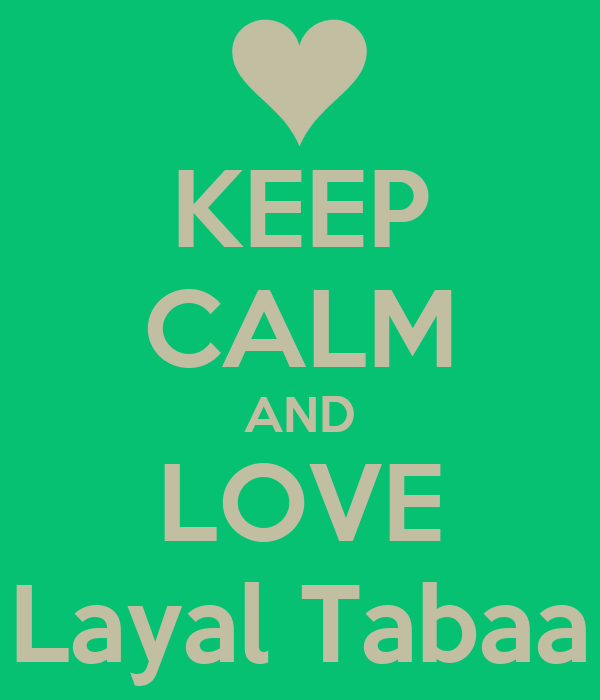 KEEP CALM AND LOVE Layal Tabaa