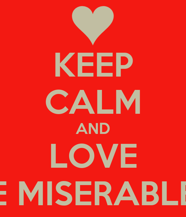 KEEP CALM AND LOVE LE MISERABLES