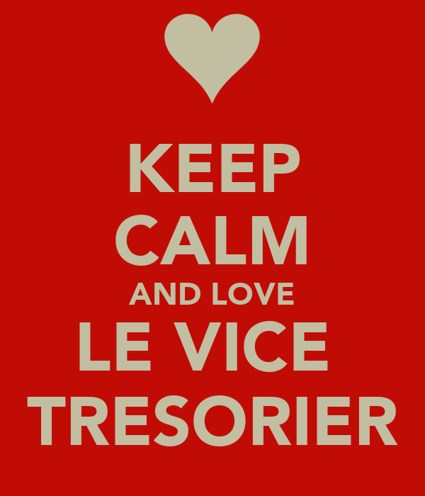 KEEP CALM AND LOVE LE VICE  TRESORIER