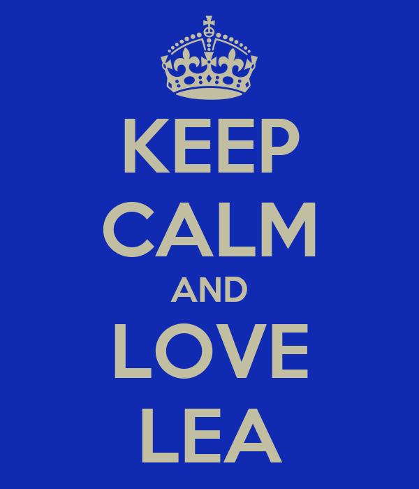 KEEP CALM AND LOVE LEA