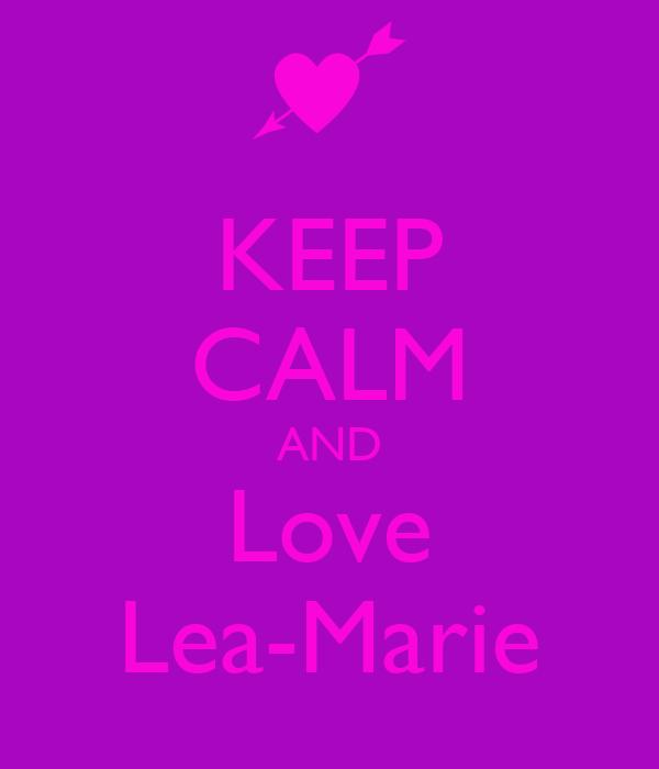 KEEP CALM AND Love Lea-Marie
