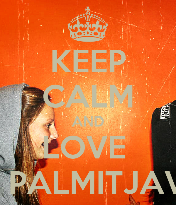 KEEP CALM AND LOVE  LEA PALMITJAVILA
