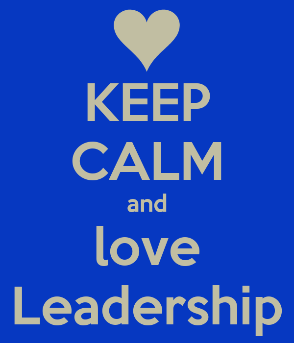 KEEP CALM and love Leadership