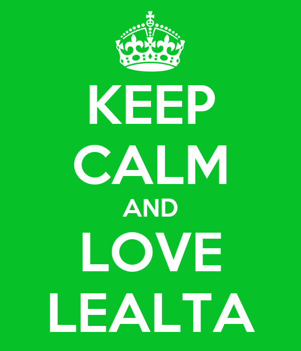 KEEP CALM AND LOVE LEALTA