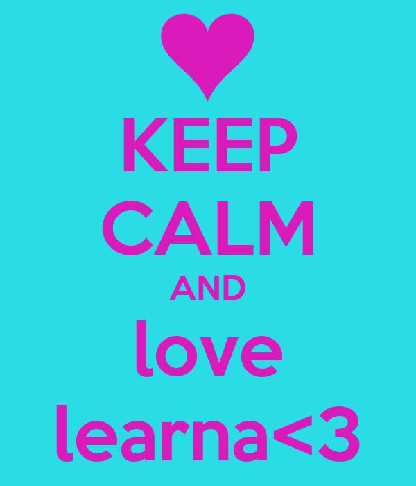 KEEP CALM AND love learna<3