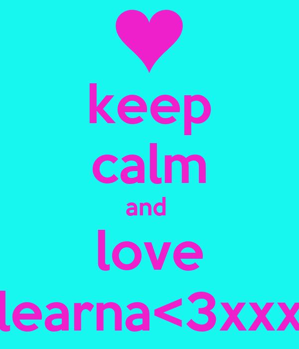 keep calm and  love learna<3xxx