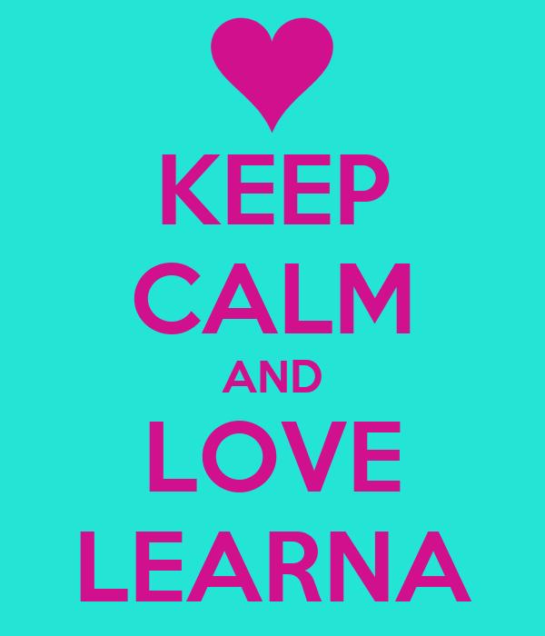KEEP CALM AND LOVE LEARNA