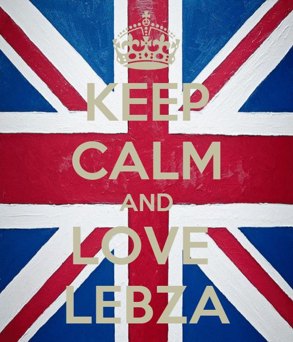 KEEP CALM AND LOVE  LEBZA