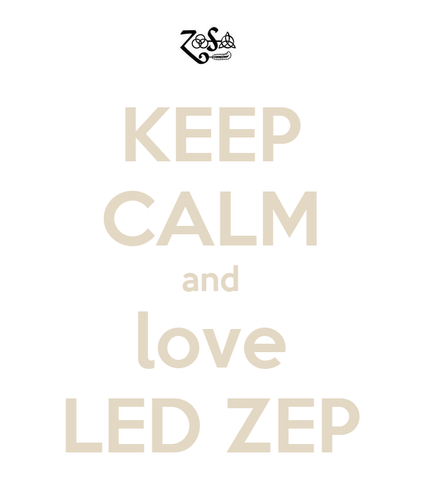 KEEP CALM and love LED ZEP