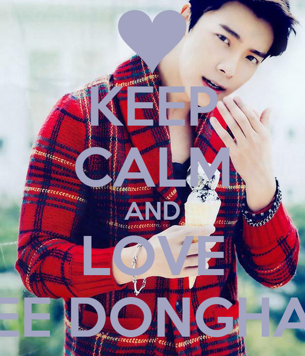KEEP CALM AND LOVE LEE DONGHAE