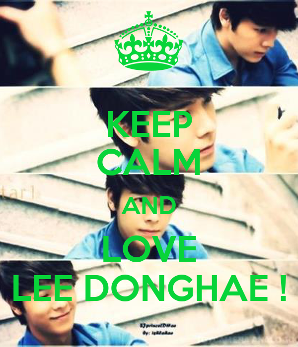 KEEP CALM AND LOVE LEE DONGHAE !