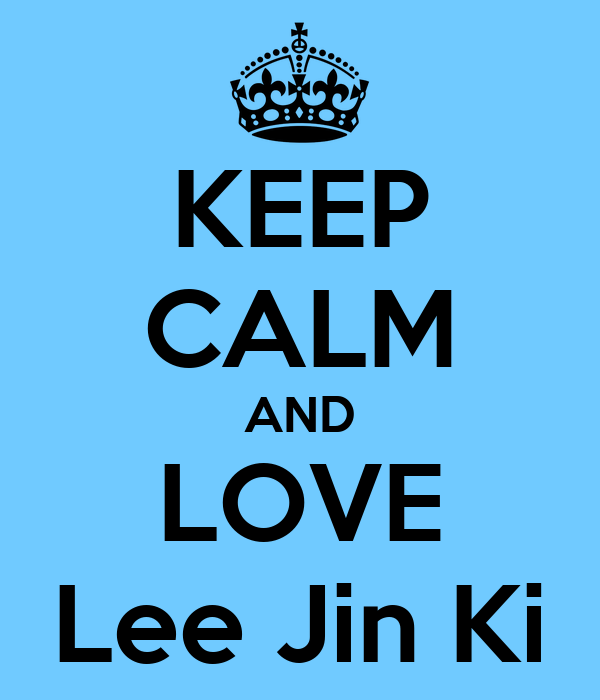 KEEP CALM AND LOVE Lee Jin Ki