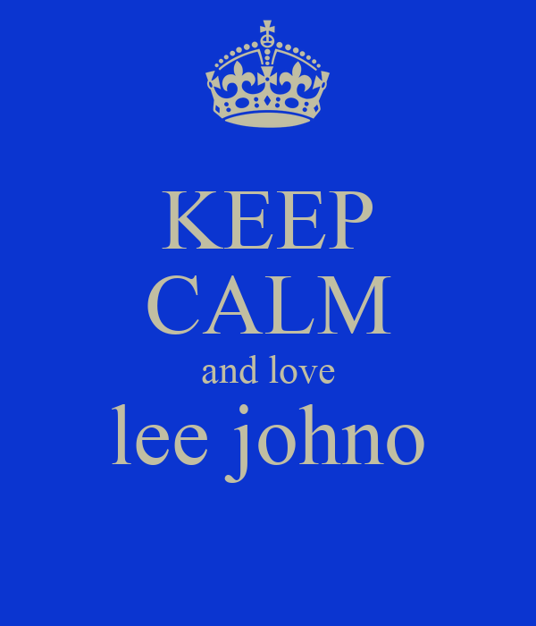 KEEP CALM and love lee johno