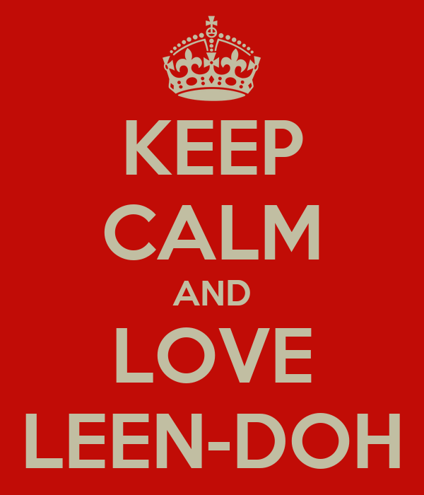 KEEP CALM AND LOVE LEEN-DOH