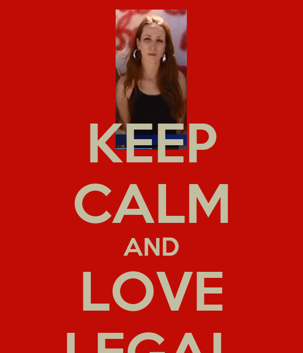 KEEP CALM AND LOVE LEGAL
