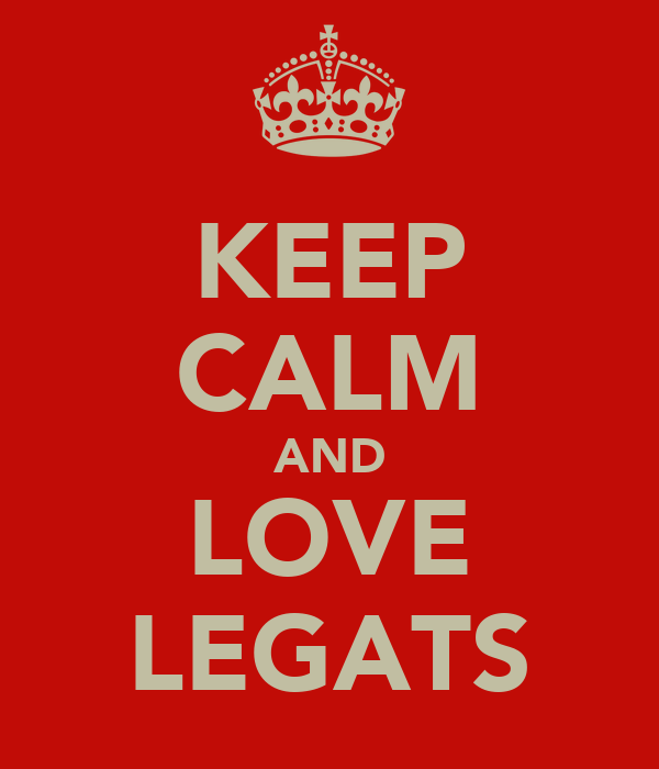 KEEP CALM AND LOVE LEGATS