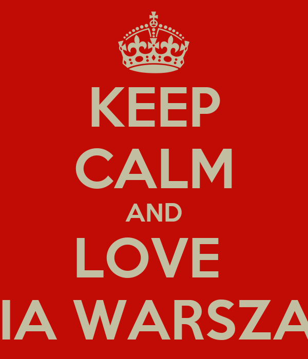KEEP CALM AND LOVE  LEGIA WARSZAWA