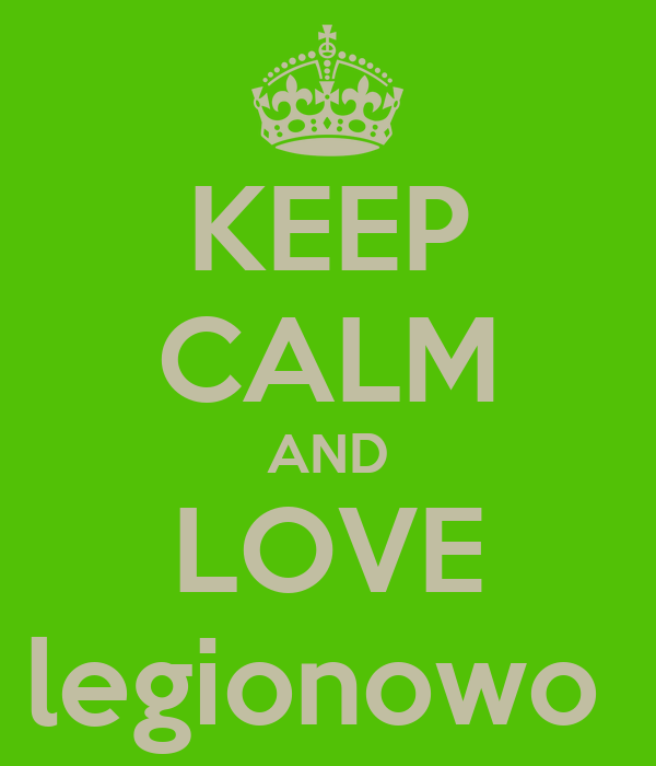 KEEP CALM AND LOVE legionowo