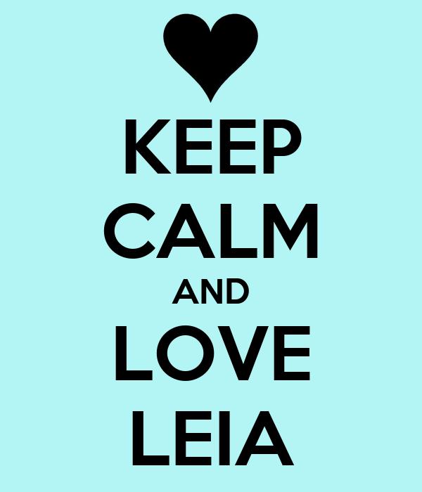 KEEP CALM AND LOVE LEIA