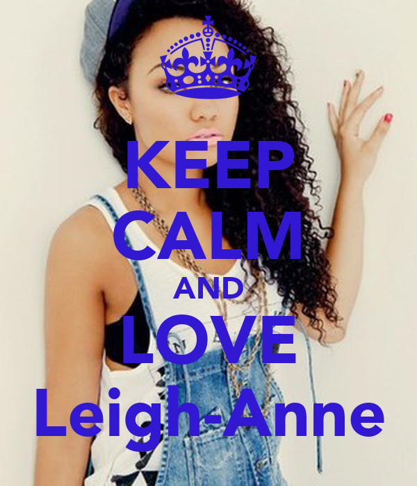 KEEP CALM AND LOVE Leigh-Anne