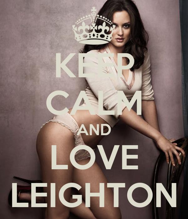 KEEP CALM AND LOVE LEIGHTON