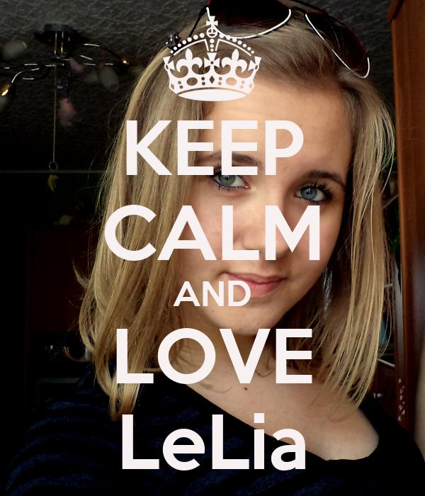 KEEP CALM AND LOVE LeLia