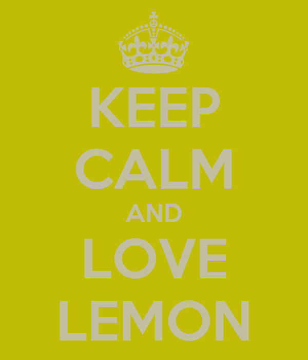 KEEP CALM AND LOVE LEMON