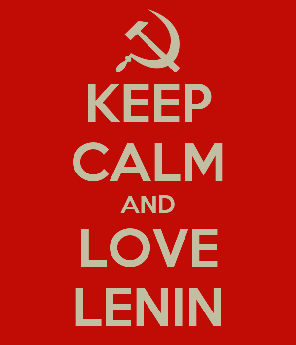 KEEP CALM AND LOVE LENIN