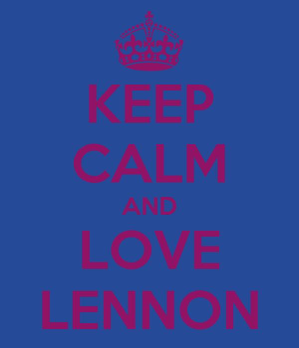 KEEP CALM AND LOVE LENNON
