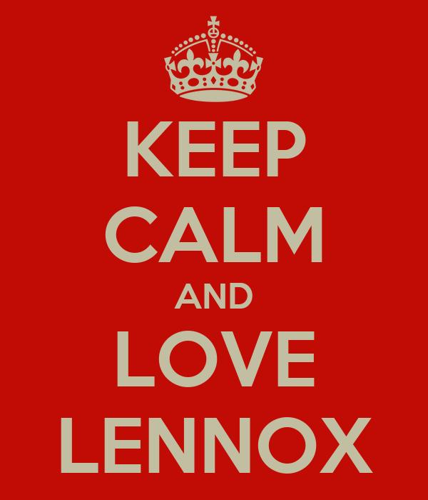KEEP CALM AND LOVE LENNOX