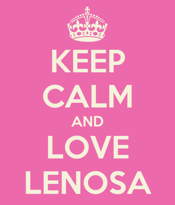 KEEP CALM AND LOVE LENOSA