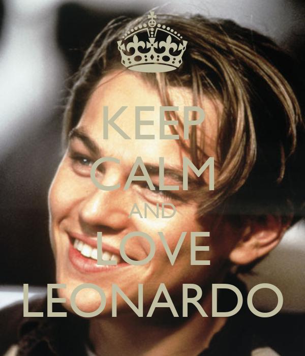 KEEP CALM AND LOVE LEONARDO