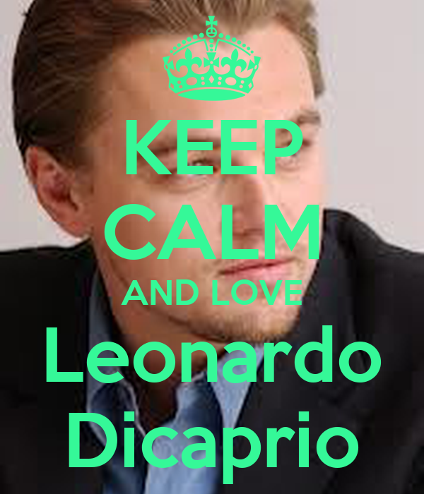 KEEP CALM AND LOVE Leonardo Dicaprio