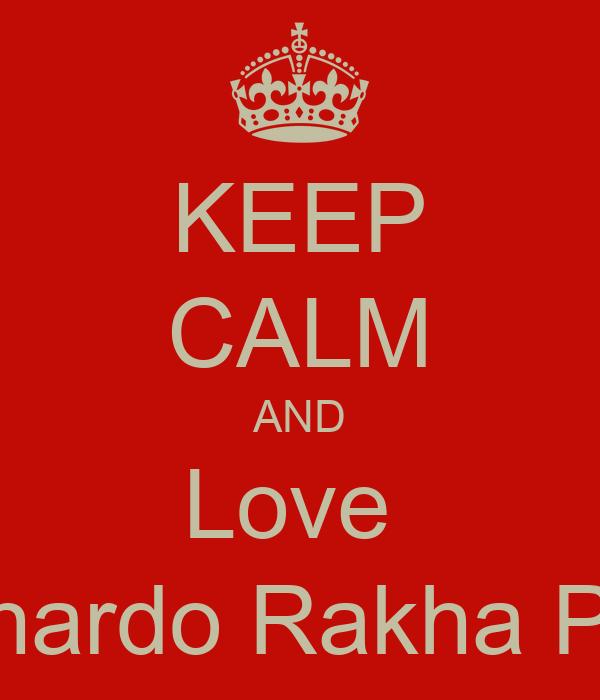 KEEP CALM AND Love  Leonardo Rakha Putra