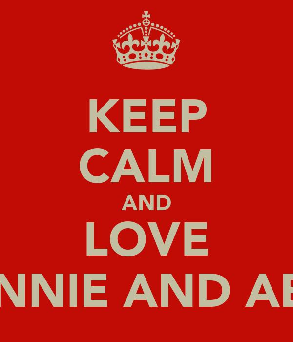 KEEP CALM AND LOVE LEONNIE AND ABBIE