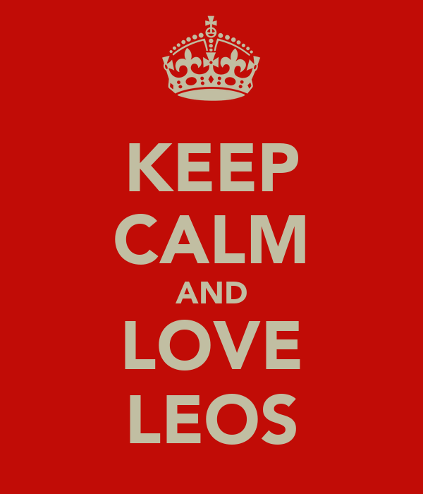 KEEP CALM AND LOVE LEOS