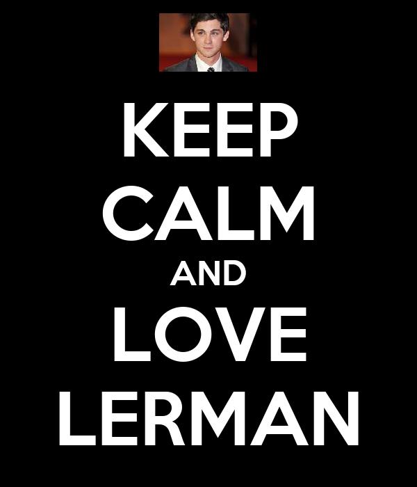 KEEP CALM AND LOVE LERMAN