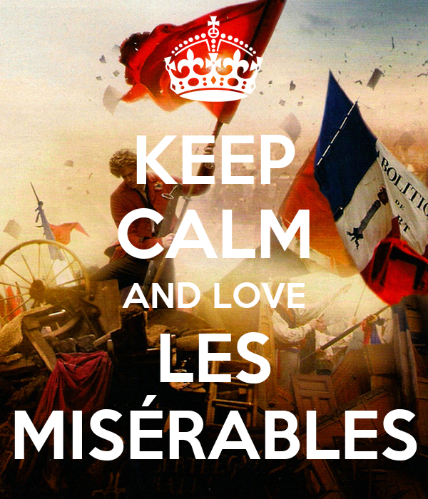 KEEP CALM AND LOVE LES MISÉRABLES